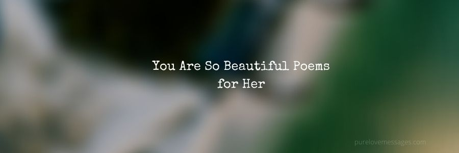 To is she poems beautiful say As I