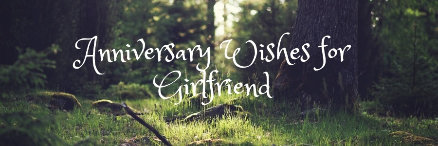 Anniversary Wishes for Girlfriend – Messages and Quotes