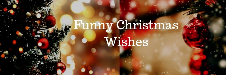 Christmas Wishes Messages.71 Funny Christmas Wishes Messages Greetings Quotes