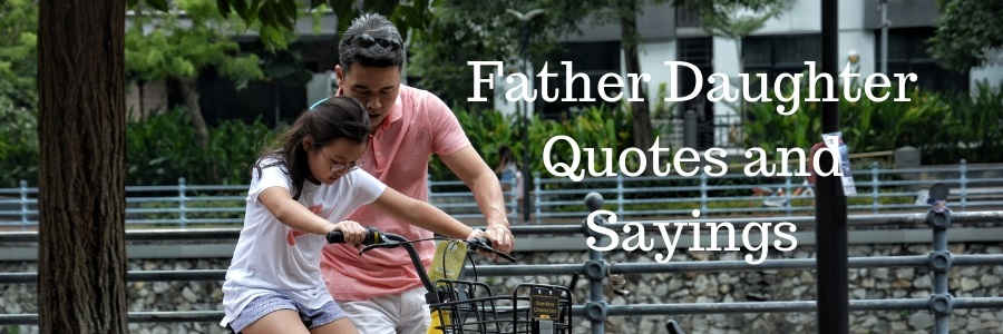 50 Father Daughter Quotes And Sayings Pure Love Messages