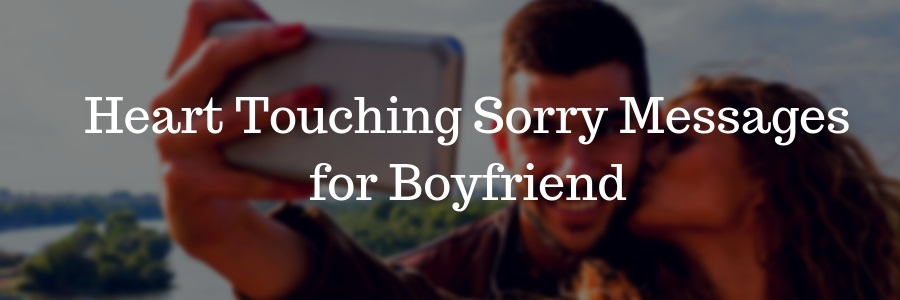38+ Heart Touching Sorry Messages for Boyfriend - Pure Love